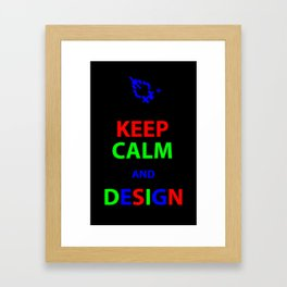 Keep Calm and Design Framed Art Print