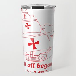 American continent - It all began in 1492 - Happy Columbus Day Travel Mug