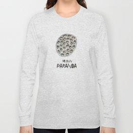my own paranoia Long Sleeve T-shirt