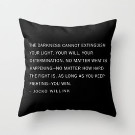 Jocko Willink Quote - The Darkness cannot extinguish your light. Throw Pillow