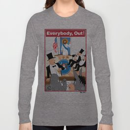 Everybody, Out! Long Sleeve T-shirt