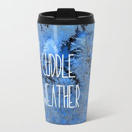 Cuddle Weather Travel Mug