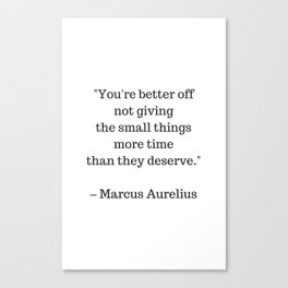 STOIC philosophy quotes - Marcus Aurelius - The small things Canvas Print