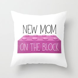 New Mom On The Block Throw Pillow