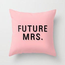 Future Mrs. (Pink) Throw Pillow