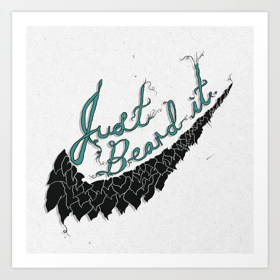 Just Beard it Art Print