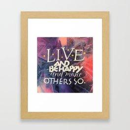 Live & Be Happy Framed Art Print