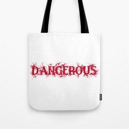 Dangerous Bloody Tote Bag