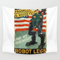 propaganda Wall Tapestries featuring Franklin D. Roosevelt and his Amazing Robot Legs.... by Joshua Kemble