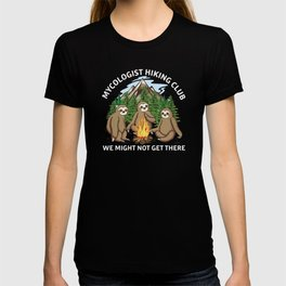 Mycologist hiking club we might not get there T-shirt