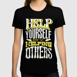 Help Yourself By Helping Others T-shirt