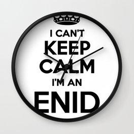 I cant keep calm I am an ENID Wall Clock