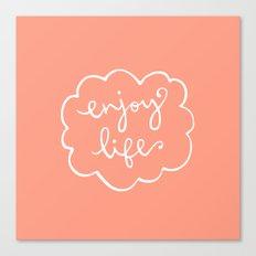 enjoy life Canvas Print