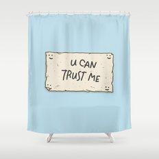 U Can Trust Me Shower Curtain