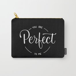 You are perfect to me #2 Carry-All Pouch
