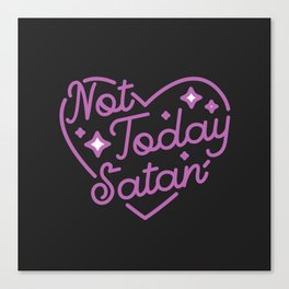 not today satan III Canvas Print