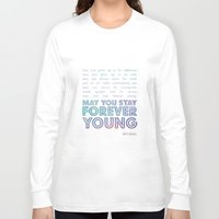 forever young Long Sleeve T-shirts featuring Forever Young by alice donovan//graphic design