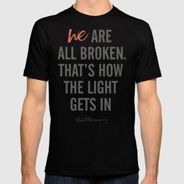 Ernest Hemingway quote, we are all broken, motivation, inspiration, character, difficulties, over T-shirt