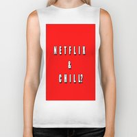 netflix Biker Tanks featuring Netflix & chill? by queensveinsen