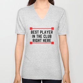 Best Player In The Whole Club Unisex V-Neck