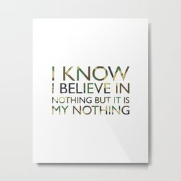 I know I believe in nothing - camouflage Metal Print