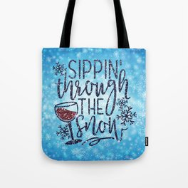 Sippin' Through The Snow, Funny, Quote Tote Bag