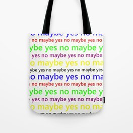 Indecisive - Funny, yes, no, maybe, coloured text design, red, yellow, blue, purple, green, black Tote Bag