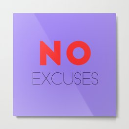 Motivational Quote - No Excuses Metal Print