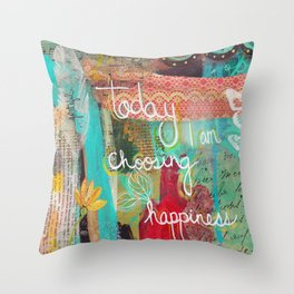 today I am choosing happiness Throw Pillow