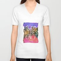good vibes only V-neck T-shirts featuring Good Vibes Only by Schatzi Brown