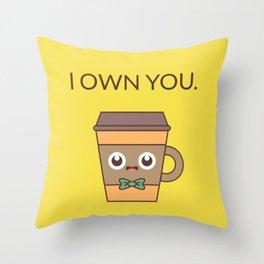 I Own You Throw Pillow