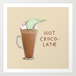Hot Crocolate Art Print