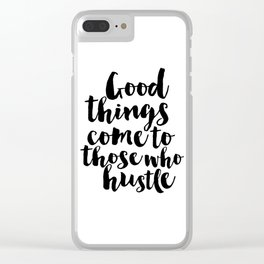 HUSTLE QUOTE Hustle All Day Women Gift christmas Gift Idea Inspirational Typography Print Clear iPhone Case