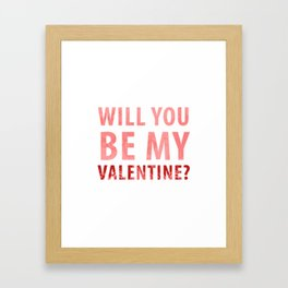 will you be my valentine? new hot love valentines day 14feb love cute words art design Framed Art Print