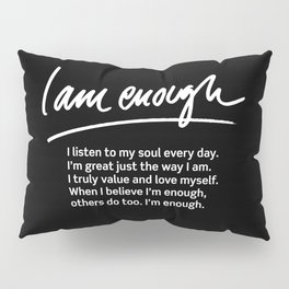 Wise Words: I am enough + text Pillow Sham