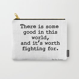 Good worth fighting for Carry-All Pouch