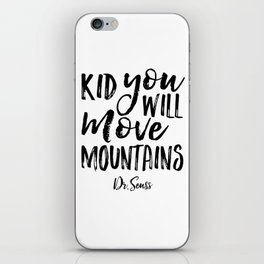 Kid You'll Move Mountains, Birthday,Kids Room Decor,Kids Gift,Children Quote Baby,Typography art iPhone Skin
