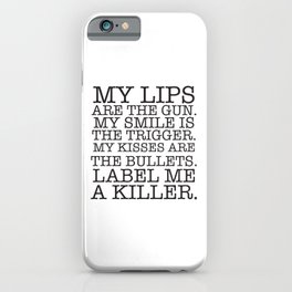 MY LIPS ARE THE GUN, super cool sexy quote iPhone Case