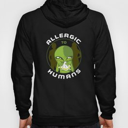 Green Alien Allergic To Humans Hoody