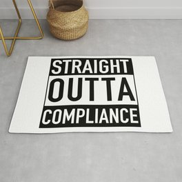 Straight Outta Compliance Rug