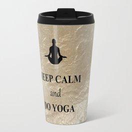 Keep Calm and Do Yoga Travel Mug