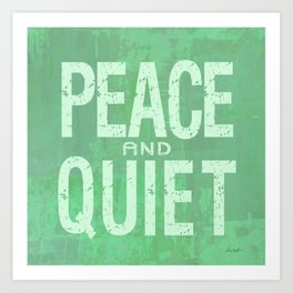 PEACE AND QUIET Art Print