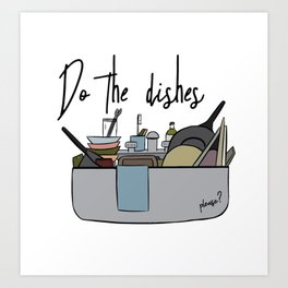 Do the dishes Art Print