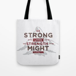 Be Strong in the Lord Tote Bag