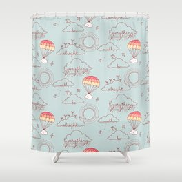 Everything will be alright pattern Shower Curtain