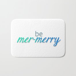 be mer-merry Bath Mat