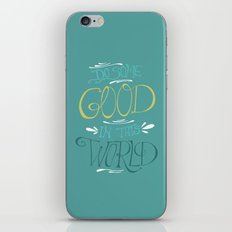 Do Some Good in this World iPhone & iPod Skin