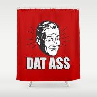 ass Shower Curtains featuring Dat Ass by Spooky Dooky