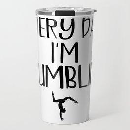 Gymnast Every Day I'm Tumblin' Gymnastics Travel Mug