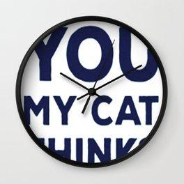 SCREW YOU MY CAT THINKS I'M HILARIOUS Wall Clock